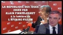 'La République des Juges' à la lumiére 'Fillon' vu par A.FINKIELKRAUT. Lire descriptif  (Hd 720) Remix