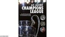 [eBook PDF] 60 Jahre Champions League: Die größten Triumphe. Die spektakulärsten Siege. Die legendärsten Spieler