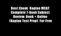 Best Ebook  Kaplan MCAT Complete 7-Book Subject Review: Book + Online (Kaplan Test Prep)  For Free