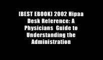[BEST EBOOK] 2002 Hipaa Desk Reference: A Physicians  Guide to Understanding the Administration