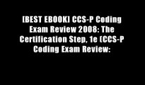 [BEST EBOOK] CCS-P Coding Exam Review 2008: The Certification Step, 1e (CCS-P Coding Exam Review: