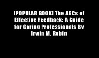 [POPULAR BOOK] The ABCs of Effective Feedback: A Guide for Caring Professionals By Irwin M. Rubin