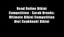 Read Online Bikini Competition - Sarah Brooks: Ultimate Bikini Competition Diet Cookbook! Bikini