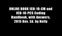 ONLINE BOOK ICD-10-CM and ICD-10-PCS Coding Handbook, with Answers, 2015 Rev. Ed. by Nelly