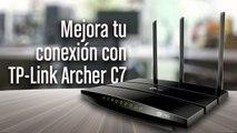 Mejora tu conexión con TP- LINK Archer C7