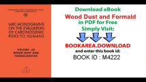 Wood Dust and Formaldehyde (IARC Monographs on the Evaluation of the Carcinogenic Risks to Humans)