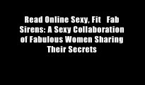 Read Online Sexy, Fit   Fab Sirens: A Sexy Collaboration of Fabulous Women Sharing Their Secrets