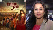 Vidya Balan REACTS On The First Look Of Begum Jaan | Begum Jaan's Official Poster