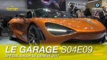 Le Garage S04E09 : Le Garage Spécial Salon de Genève 2017