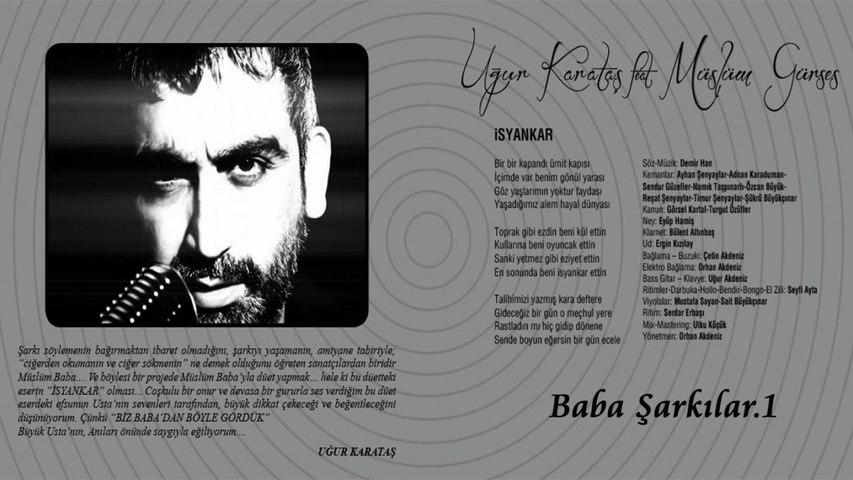 Uğur Karataş Ft. Müslüm Gürses - İsyankar - Baba Şarkılar.1