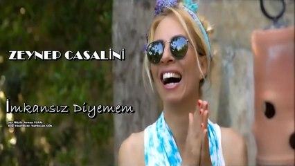 Zeynep Casalini - İmkansız Diyemem (Official Video)