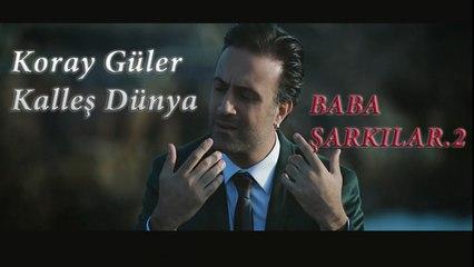Koray Güler - Kalleş Dünya (Official Video)