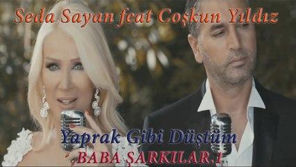 Seda Sayan Ft. Coşkun Yıldız - Yaprak Gibi Düştüm (Official Video)