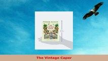 READ ONLINE  The Vintage Caper