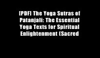 [PDF] The Yoga Sutras of Patanjali: The Essential Yoga Texts for Spiritual Enlightenment (Sacred