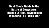 Best Ebook  Guide to the Battle of Gettysburg: Second Edition, Revised and Expanded (U.S. Army War