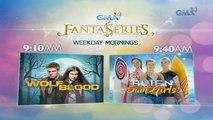Umagang puno ng pantasya sa GMA FantaSeries!