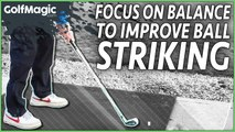 Focus on balance to improve ball striking | Golf Tips for the Weekend