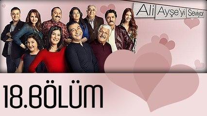 Ali Ayşe'yi Seviyor - 18.Bölüm