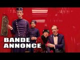 THE GRAND BUDAPEST HOTEL Bande Annonce