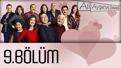 Ali Ayşe'yi Seviyor - 9.Bölüm