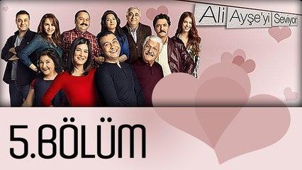Ali Ayşe'yi Seviyor - 5.Bölüm