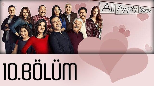 Ali Ayşe'yi Seviyor - 10.Bölüm