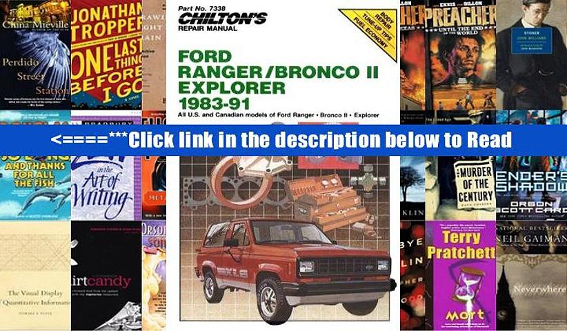 Read Ford Ranger/Bronco II Explorer 1983-91 (Chilton Model Specific Automotive Repair Manuals)