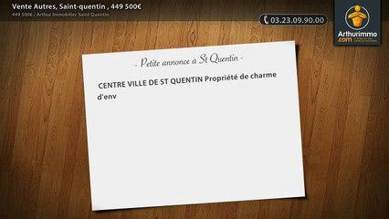 Vente Autres, Saint-quentin , 449 500€