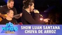 Show Luan Santana - Chuva de arroz