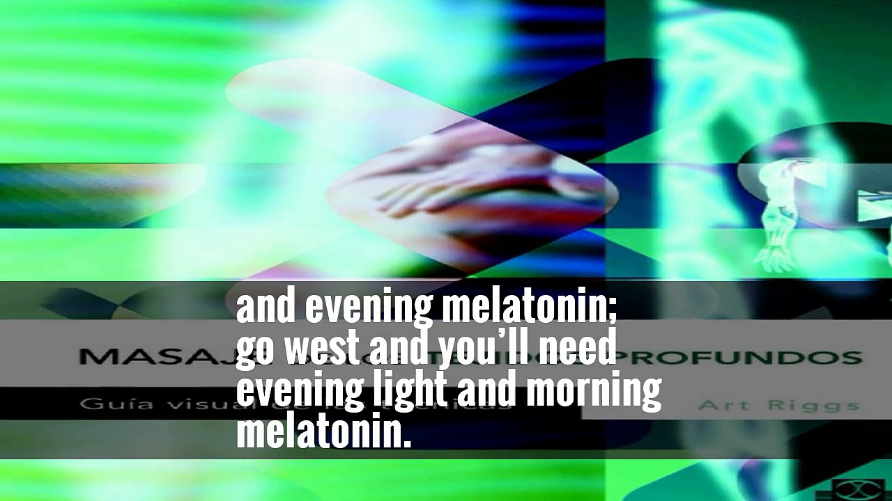 I already use light and melatonin to help my patients with jet lag and to readjust their circadian rhythm,