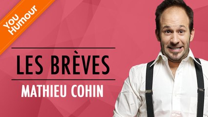 MATHIEU COHIN - Les brèves