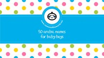 50 Arabic names for baby boys - the best names for your baby - www.namesoftheworld.net