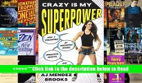 PDF Crazy Is My Superpower: How I Triumphed by Breaking Bones, Breaking Hearts, and Breaking the