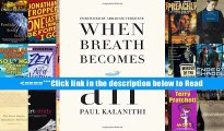 Read When Breath Becomes Air Popular Ebook