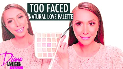 Too Faced Natural Love Palette Review and Tutorial! -Style Lab