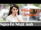 Blog truyện ngắn audio Nguyễn Nhật Ánh    PHÒNG TRỌ 3 NGƯỜI    blog radio truyện audio