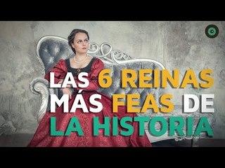 Las 6 reinas más FEAS de la historia