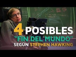 """Los 4 posibles """"Fin del Mundo"""" según Stephen Hawking"""