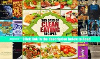Clean Eating: 365 Days of Clean Eating Recipes (Clean Eating, Clean Eating Cookbook, Clean Eating