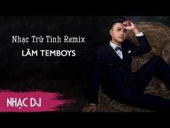 Liên Khúc Nhạc Trữ Tình Nhạc Vàng Remix