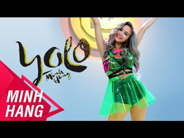 YOLO - MINH HẰNG (OFFICIAL MUSIC VIDEO)