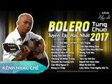 Tùng Chùa Bolero, Bolero Chế Chọn Lọc Chất Lượng 320kb ✅