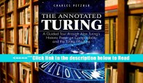 Download The Annotated Turing: A Guided Tour Through Alan Turing s Historic Paper on Computability