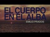 El Cuerpo en el Alba - Emilio Prados