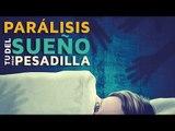Parálisis del sueño: Tu peor pesadilla