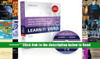 Read Video Production With Adobe Premiere Pro CS5.5 and After Effects CS5.5: Learn by Video