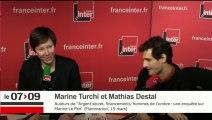"""Marine Turchi et Mathias Destal : """"Marine Le Pen est au courant de certaines ficelles"""""""
