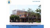 Pub-style Accommodation in Port Macquarie: Port Macquarie Hotel