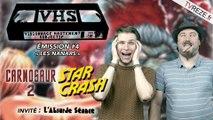 VHS L'ÉMISSION #4 - Carnosaur 2 / Starcrash + l'Invité l'Absurde Séance